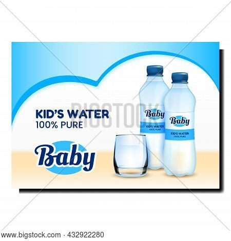 Baby Water Creative Promotional Banner Vector. Kids Water Blank Bottles And Glass Cup On Advertising