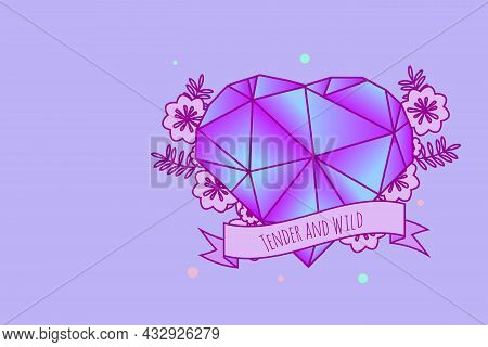 Background With Decorative Crystal Heart, Flowers And Inspirational Quote On Ribbon. Feminine Vector