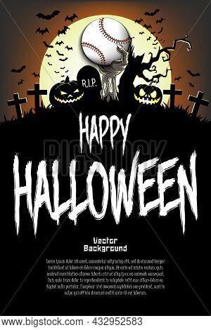 Happy Halloween. Zombie Hand With A Baseball Ball