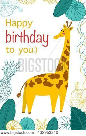 Birthday Card. Printable Vector Greeting Card Template. Cute Giraffe, Lianas And Palm Leaves With Gr