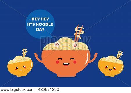National Noodle Day Greeting Card, Illustration With Cute Cartoon Style Smiling Noodle Bowls Charact