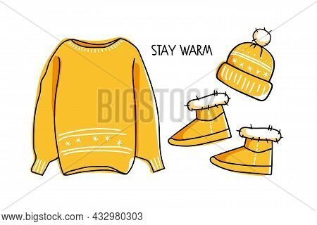 Winter Knitted Sweater, Hat, Fur Boots With Stay Warm Inscription. Cozy Warm Clothes. Yellow Woolen
