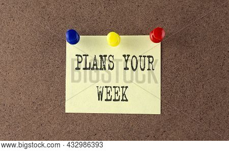 Plans Your Week Text Written On Message Board. Memo