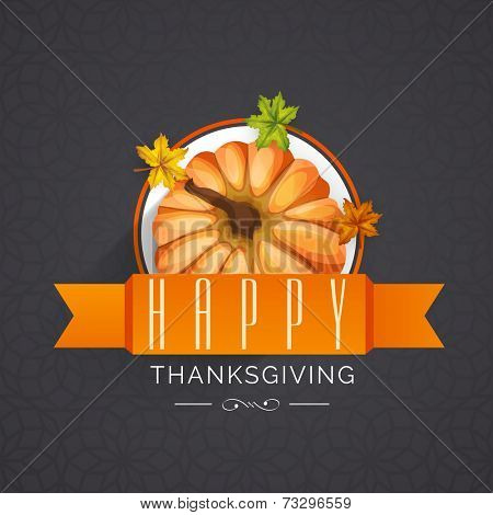 Stylish sticky design with glossy pumpkin, maple leaves and orange ribbon on grey background for Happy Thanksgiving Day celebrations.