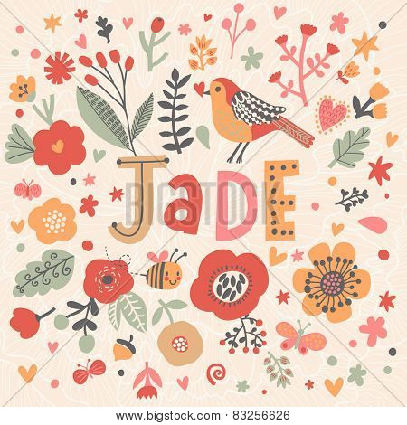 Bright card with beautiful name Jade in poppy flowers, bees and butterflies. Awesome female name design in bright colors. Tremendous vector background for fabulous designs