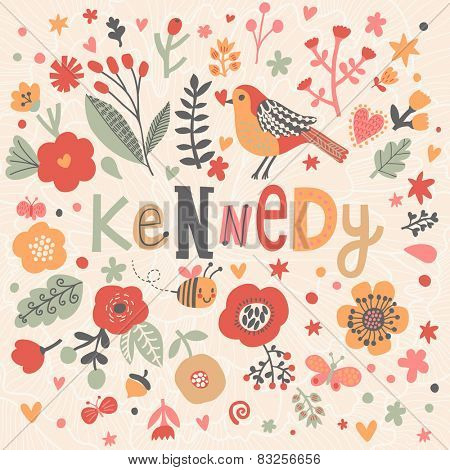 Bright card with beautiful name Kennedy in poppy flowers, bees and butterflies. Awesome female name design in bright colors. Tremendous vector background for fabulous designs