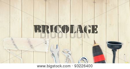 The word bricolage against diy tools on wooden background