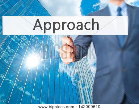 Approach - Business Man Showing Sign