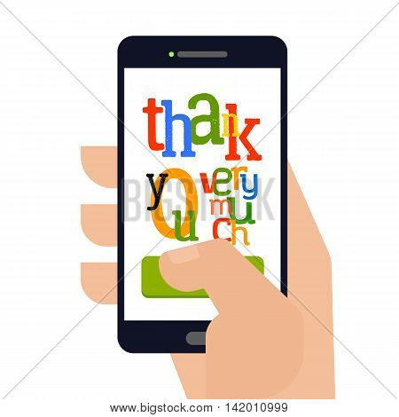 Smartphone with text Thank You which holding man hand. Touch thank you very much. Typography design for tablet and devices.