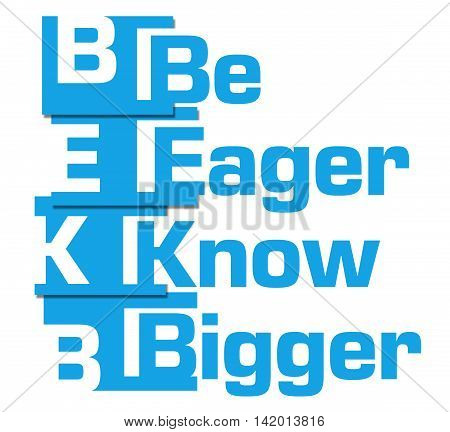 Be eager know bigger text written over blue background.