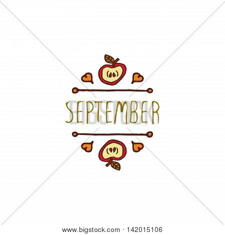 Hand-sketched typographic element with apple, hearts and text on white background. First month of fall - September.