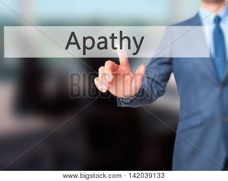 Apathy -  Businessman Press On Digital Screen.