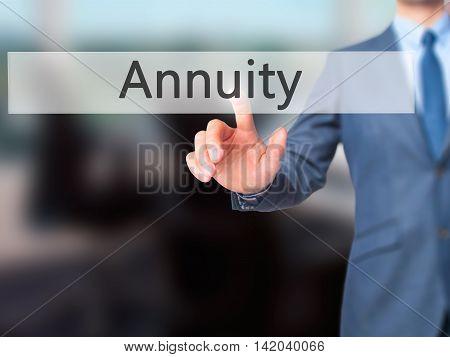 Annuity -  Businessman Press On Digital Screen.