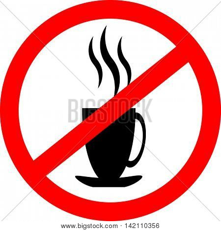 Prohibition sign icon. No drink hot coffee or tea. Vector illustration with a steaming cup