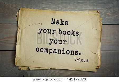 TOP 70 Talmud quote.Make your books your companions.