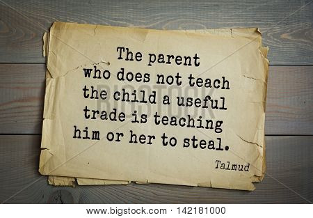 TOP 70 Talmud quote.The parent who does not teach the child a useful trade is teaching him or her to steal.