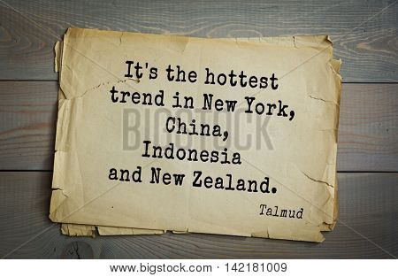 TOP 70 Talmud quote.It's the hottest trend in New York, China, Indonesia and New Zealand.