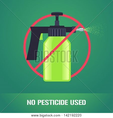 Pesticide spray in prohibition sign vector illustration. Sign icon emblem for eco farming gardening agriculture. No pesticide used sign