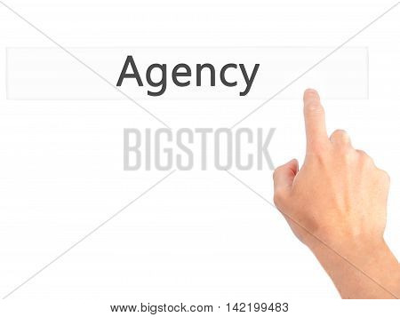 Agency - Hand Pressing A Button On Blurred Background Concept On Visual Screen.