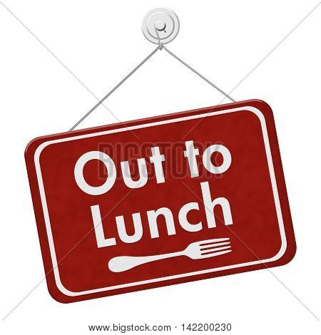 A red hanging sign with text Out to Lunch and fork symbol isolated over white, 3D Illustration