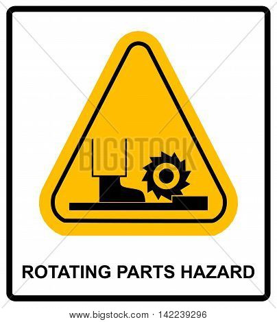 Rotating Parts Hazard for foot sign, vector illustration. Warning banner with symbol in yellow triangle for conveyor and factory isolated on white.