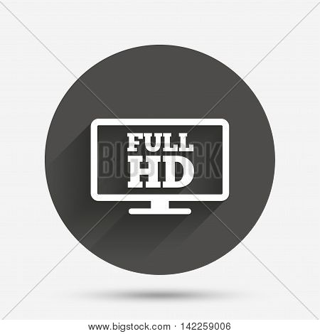 Full hd widescreen tv sign icon. High-definition symbol. Circle flat button with shadow. Vector
