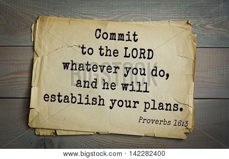 TOP-700 Bible verses from Proverbs.Commit to the LORD whatever you do, and he will establish your plans.
