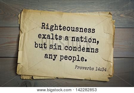 TOP-700 Bible verses from Proverbs. Righteousness exalts a nation, but sin condemns any people.