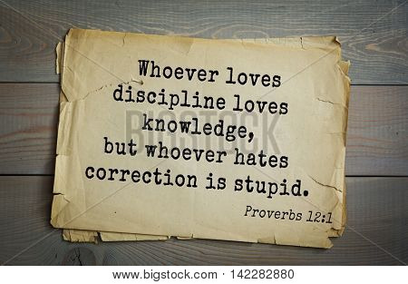 TOP-700 Bible verses from Proverbs. Whoever loves discipline loves knowledge, but whoever hates correction is stupid.