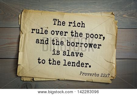 TOP-700 Bible verses from Proverbs. The rich rule over the poor, and the borrower is slave to the lender.