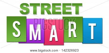 Street smart text written over colorful background.