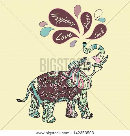 Happy Birthday. Greeting card with wishes and fantasy patterned elephant. Ethnic tribal styled pattern. Colored zentangle animal. Boho design. Vector.