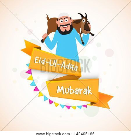 Illustration of a Islamic Man carrying a Goat on his shoulder with Eid-Ul-Adha Mubarak ribbon for Muslim Community, Festival of Sacrifice Celebration.