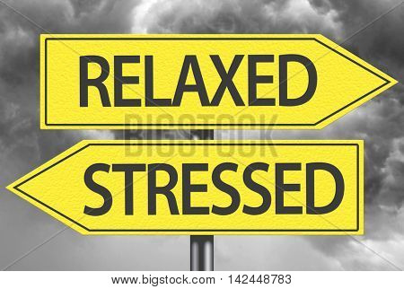 Relaxed x Stressed yellow sign