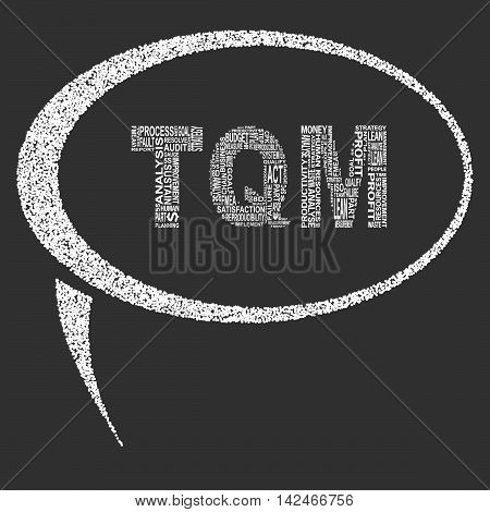 Total quality management typography speech bubble. Dark background with main title TQM filled by other words related with total quality management method. Vector illustration poster