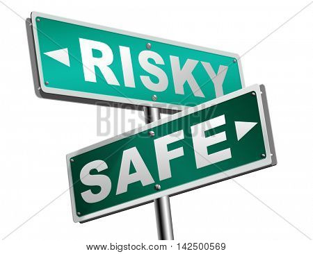 risk assessment ormanagement, safe or risky take a chance and gamble safety for prevention of danger 3D illustration