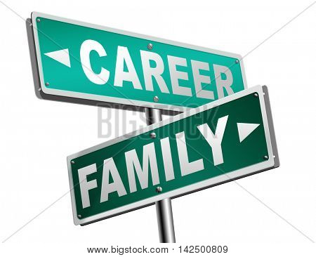 family career balance in work business and health live your life stress free with relaxation and leisure time change job direction move away from workaholic road sign arrow 3D illustration