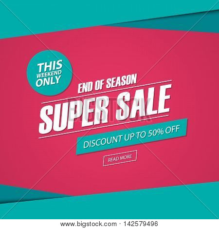 Super Sale. Only this weekend special offer banner, discount 50% off. End of season. Vector illustration.