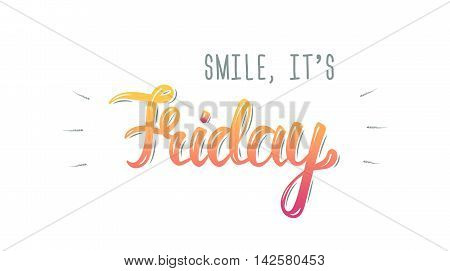 Smile its friday. Trendy handdrawing quote fashion graphics art print for posters and greeting cards design. Handwritten modern brush lettering. Vector illustration