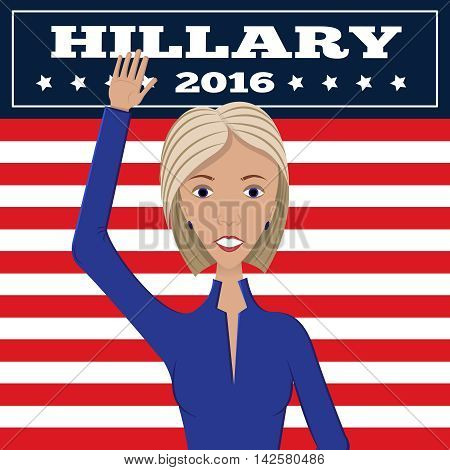 Vector illustration of american election for first woman candidate.Woman orator speech on usa election.First lady president in blue suit with words Hillary 2016 on america stars and stripes background