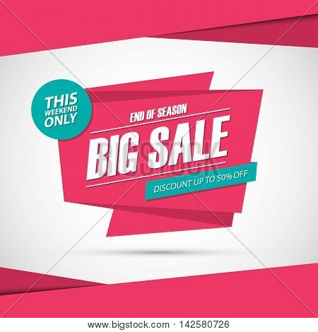 Big Sale, this weekend special offer banner, discount 50% off. End of season. Vector illustration. poster