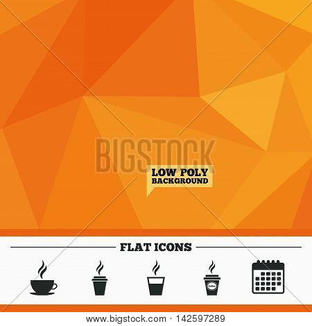 Triangular low poly orange background. Coffee cup icon. Hot drinks glasses symbols. Take away or take-out tea beverage signs. Calendar flat icon. Vector