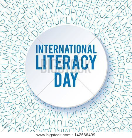 International Literacy Day background. Poster flyer template. Education theme. Blue letters. Vector illustration