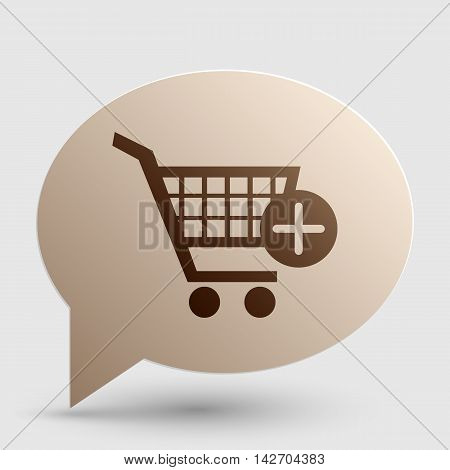 Shopping Cart with add Mark sign. Brown gradient icon on bubble with shadow.