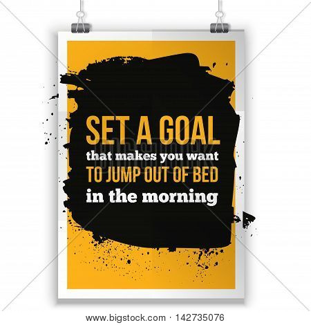 Set a goal. Positive affirmation, inspirational quote. Motivational typography posteron dark stain