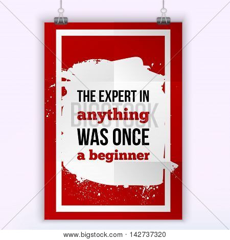 Expert was once a beginner - Positive affirmation, inspirational quote. Motivational typography posteron white stain