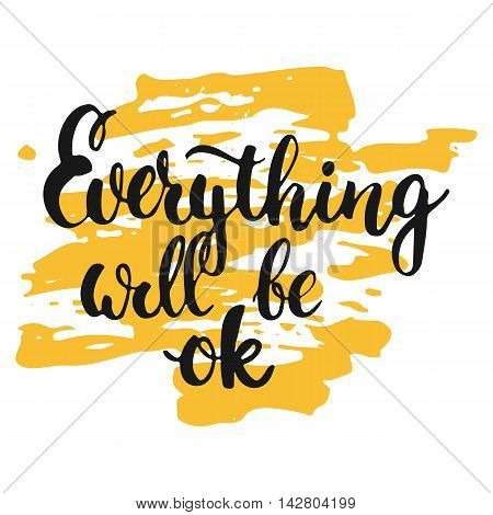 Everything will be ok - hand drawn lettering phrase, isolated on the white background with colorful sketch element. Fun brush ink inscription for photo overlays, greeting card or poster design.