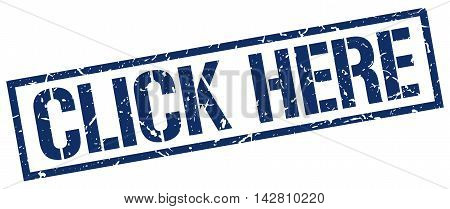 click here stamp. blue grunge square isolated sign
