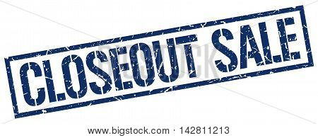 closeout sale stamp. blue grunge square isolated sign