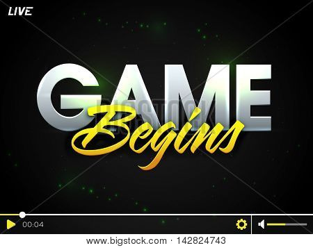 Live Game Telecast video player window with big glossy text Game Begins for Sports concept.